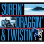Surfin' Draggin' and Twistin'