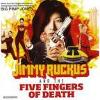 Jimmy Ruckus and the Five Fingers Of Death