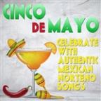 Cinco De Mayo: Celebrate With Authentic Mexican Norteno Songs