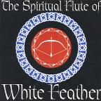 Spiritual Flute of White Feather