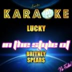 Lucky (In The Style Of Britney Spears) [karaoke Version] - Single