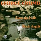 George Crumb: Unto the Hills; Black Angels