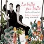 La Bella piu Bella: Songs from early baroque Italy