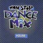 Non-Stop Dance Mix - House Series Volume