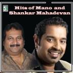 Hits Of Mano And Shankar Mahadevan