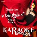 Sunrise (In The Style Of Norah Jones) [karaoke Version] - Single