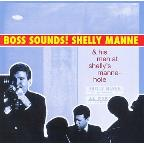 Boss Sounds! Shelly Manne & His Men at Shelly's Manne-Hole