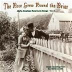 Rose Grew Round the Briar, Vol. 1: Early American Rural Love Songs