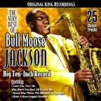 Very Best of Bull Moose Jackson: Big Ten-Inch Record