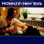 Naked In New York (Music From The Motion Picture)