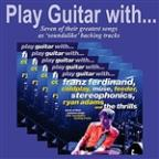 Play Guitar With Franz Ferdinand, Coldplay, Muse, Feeder, Stereophonics, Ryan Adams And The Thrills