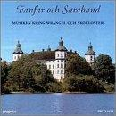Fanfare & Saraband -The Music of Wrangel & Skokloster Castle
