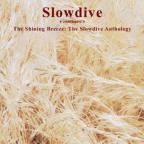 Shining Breeze: The Slowdive Anthology