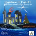 Christmas In Camelot: Music And Magic In King Arthur's Court