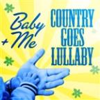 Baby+Me (Country Goes Lullaby)