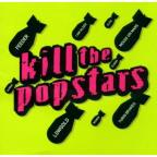 Kill The Popstars