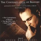 Contemplation of Bravery: Music by Joseph Bertolozzi