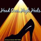 Head Over High Heels 1 - Strong & Female 1927-1959