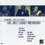 LRC Jazz Legacy Anthology: Everyday I Have the Blues