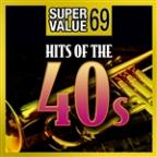 Super Value 69: Hits of the 40s