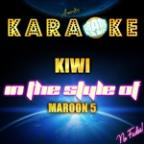 Kiwi (In The Style Of Maroon 5) [karaoke Version] - Single