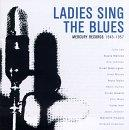 Mercury Records' Ladies Sing The Blues 1945-1957