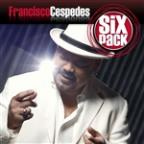 Six Pack: Francisco Cespedes - EP