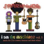 I Am the Machines, Vol. 1