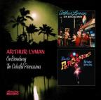 On Broadway/The Colorful Percussions of Arthur Lyman