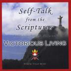 Self-Talk From The Scriptures-Victorious Living!