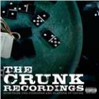 Crunk Recordings: Hits From the Pioneers and Players of Crunk