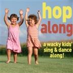 Hop Along: A Wacky Kids Sing And Dance Along