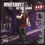 Whiteboyz in the Game, Vol. 1