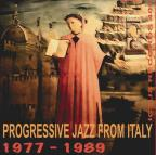 Progressive Jazz from Italy: 1977-1989