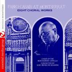 Pablo Casals at Montserrat: Eight Choral Works