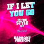 If I Let You Go (In The Style Of Westlife) [karaoke Version] - Single