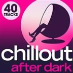 Chillout After Dark - 40 Late Night Luxury Lounge Chillout Grooves