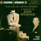 Age of Living Stereo - A Tribute to John Pfeiffer