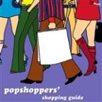 Popshoppers' Shopping Guide