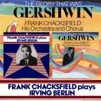 Glory That Was Gershwin/Chacksfield Plays Berlin