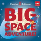 Classical Clubhouse: Big Space Adventure!
