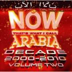 Now That's What I Call Arabia Decade 2000 - 2010, Vol. 2