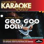Karaoke Gold: In the Style of Goo Goo Dolls