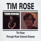 Tim Rose/Through Rose Coloured Glasses