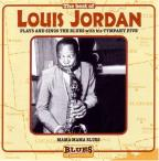 Best Of Louis Jordan: Plays And Sings The Blues With His Tympany Five