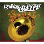 Balkan Fever London (Mind the Brass)