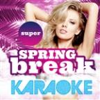 Super Spring Break Karaoke