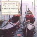 Unforgettable Classics - Gilbert &amp; Sullivan