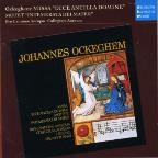 Ockeghem: Missa 'Ecce Ancilla Domine'; Motet 'Intemerata Del Mater'