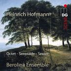 Hofmann: Octet, Op. 80; Serenade, Op. 65; Sextett, Op. 25
